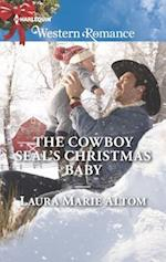 The Cowboy Seal's Christmas Baby (Harlequin American Romance)