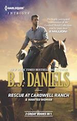 Rescue at Cardwell Ranch & Wanted Woman