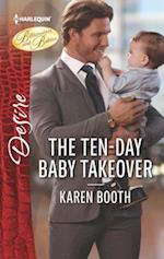 The Ten-day Baby Takeover (Harlequin Desire)