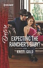 Expecting the Rancher's Baby? (Harlequin Desire)