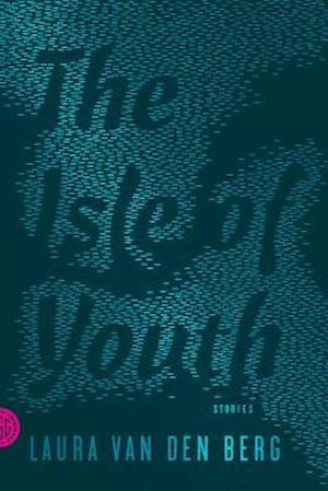 Bog, paperback The Isle of Youth af Laura Van Den Berg