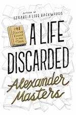 A Life Discarded af Alexander Masters