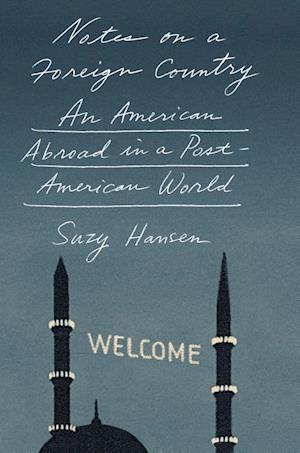 Bog, hardback Notes on a Foreign Country af Suzy Hansen