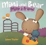 Mimi and Bear Make a Friend (Mimi and Bear)