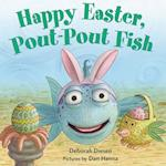 Happy Easter, Pout-pout Fish (Pout Pout Fish Board Books)