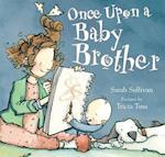 Once Upon a Baby Brother af Sarah Sullivan