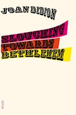 Slouching Towards Bethlehem af Joan Didion