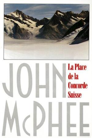 La Place de la Concorde Suisse af John McPhee
