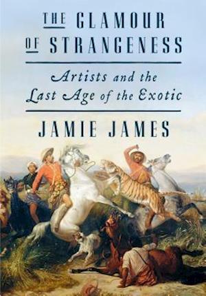 Glamour of Strangeness af Jamie James
