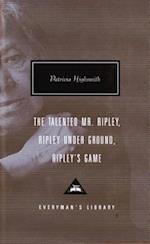 The Talented Mr. Ripley, Ripley Under Ground, Ripley's Game (Everyman's Library Contemporary Classics)