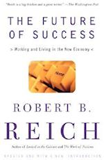 The Future of Success af Robert B. Reich
