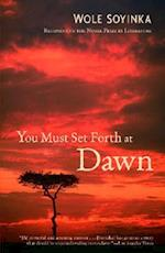 You Must Set Forth at Dawn af Wole Soyinka