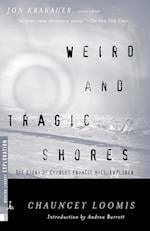 Weird and Tragic Shores: The Story of Charles Francis Hall, Explorer