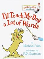 I'll Teach My Dog a Lot of Words (Bright and Early Board Books)