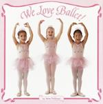 We Love Ballet! (Pictureback)