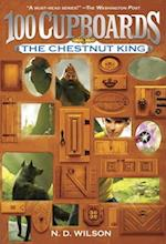 The Chestnut King (100 Cupboards)