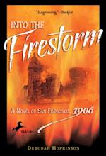 Into the Firestorm: A Novel of San Francisco, 1906 af Deborah Hopkinson