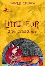 Little Fur #2: A Fox Called Sorrow (Little Fur)
