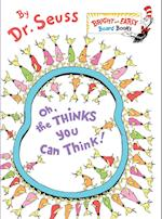 Oh, the Thinks You Can Think! (Bright and Early Board Books)