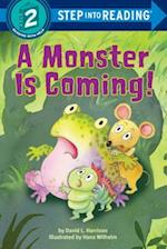 A Monster Is Coming! (Step Into Reading. Step 2)