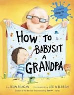 How to Babysit a Grandpa af Lee Wildish, Jean Reagan