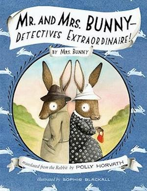 Bog, hardback Mr. and Mrs. Bunny--Detectives Extraordinaire! af Sophie Blackall, Polly Horvath