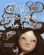 The Girl Who Wouldn't Brush Her Hair af Kate Bernheimer
