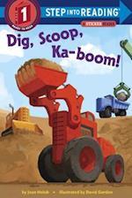 Dig, Scoop, Ka-Boom! (Step Into Reading. Step 1)