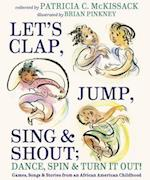 Let's Clap, Jump, Sing & Shout, Dance, Spin & Turn It Out!