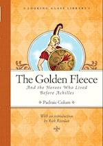 Golden Fleece and the Heroes Who Lived Before Achilles af Padraic Colum