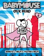 Our Hero (Babymouse Library, nr. 2)