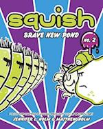 Brave New Pond (Squish Library, nr. 2)