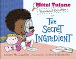 Mitzi Tulane, Preschool Detective in The Secret Ingredient (Mitzi Tulane Preschool Detective)