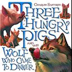 Three Hungry Pigs and the Wolf Who Came to Dinner af Charles Santore