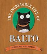 Incredible Life of Balto af Meghan McCarthy