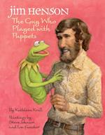 Jim Henson: The Guy Who Played with Puppets af Kathleen Krull