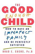 The Good Enough Child af Brad Sachs