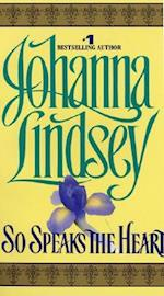 So Speaks the Heart af Johanna Lindsey