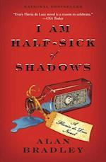 I Am Half-sick of Shadows (Flavia de Luce)