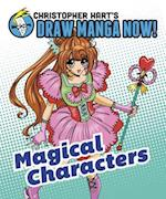 Magical Characters (Christopher Harts Draw Manga Now)