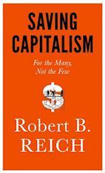 Saving Capitalism af Robert B. Reich