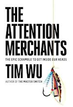 The Attention Merchants af Tim Wu