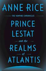 Prince Lestat and the Realms of Atlantis (The Vampire Chronicles)