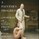 A Painter's Progress af David Dawson
