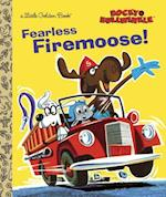 Fearless Firemoose! af Golden Books