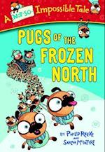 Pugs of the Frozen North (Not so impossible Tales)
