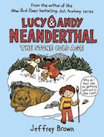 The Stone Cold Age (Lucy Andy Neanderthal)