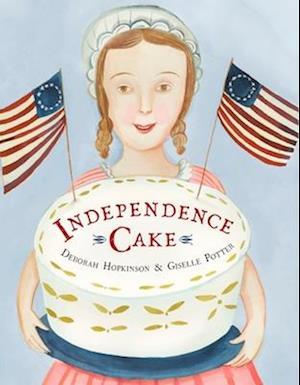 Bog, hardback Independence Cake af Deborah Hopkinson