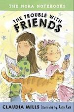 The Trouble With Friends (Nora Notebooks)