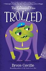 Trolled (The Enchanted Files)